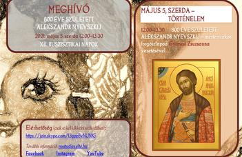 A XII. Ruszisztikai Napok kiemelkedő rendezvényén Alekszandr Nyevszkij születésének 800.évfordulójára emlékezünk