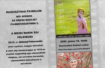A Női sorsok az orosz-szovjet filmművészetben 1. sorozat utolsó beszélgetése június 10-én 18.00kor lesz.