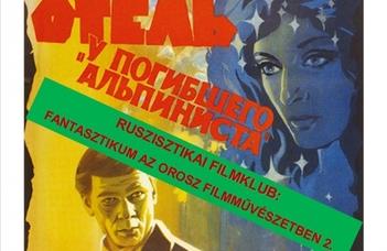 2019.03.13-án 18 órakor egy 1979-es szovjet sci-fi vetítésével folytatódik a Ruszisztikai Filmklub.